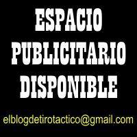 Espacio Publicitario Disponible (elblogdetirotactico@gmail.com)